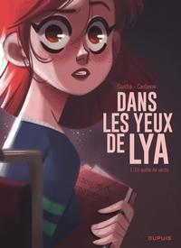 DANS LES YEUX DE LYA  - TOME 1 - EN QUETE DE VERITE / DUPUIS