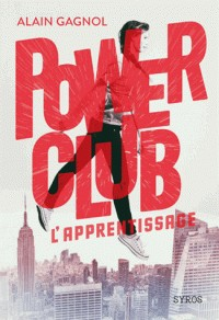 POWER CLUB - TOME 1 L'APPRENTISSAGE / GF POWER CLUBS / SYROS JEUNESS