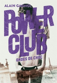 POWER CLUB - TOME 2 ONDES DE CHOC / GF POWER CLUBS / SYROS JEUNESSE