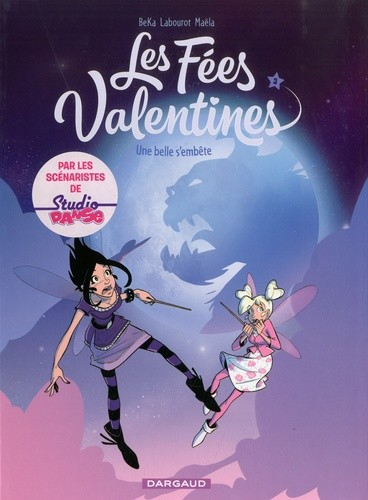 LES FEES VALENTINES  - TOME 3 - UNE BELLE S'EMBETE / DARGAUD