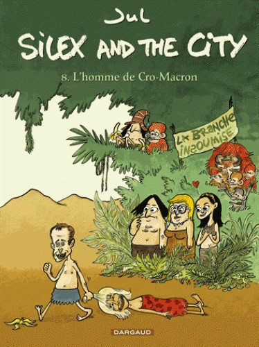 &SILEX AND THE CITY - TOME 8 - L'HOMME DE CRO-MACRON / DARGAUD