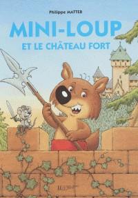 MINI LOUP ET LE CHATEAU FORT / HACHETTE
