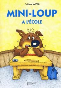 MINI LOUP A L'ECOLE / ALBUM ILLUSTRE / HACHETTE JEUNESSE