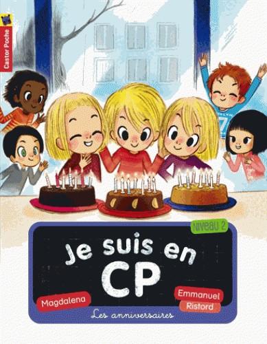 JE SUIS EN CP T10 - LES ANNIVERSAIRES/CASTOR POCHE BE/CASTOR POCHE