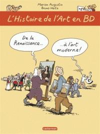 L'HISTOIRE DE L'ART EN BD T2 DE LA RENAISSANCE A L'ART MODERNE / TOUT