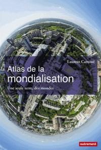 ATLAS DE LA MONDIALISATION / ATLAS MONDE / AUTREMENT