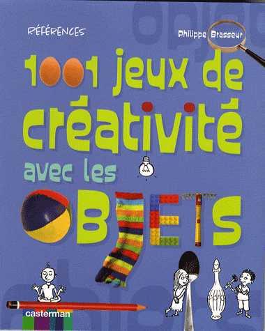 1001 JEUX DE CREATIVITE AVEC LES OBJETS/GRANDS LIVRES/CASTERMAN