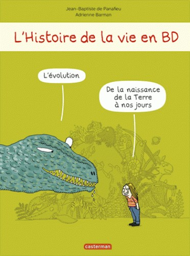 L'HISTOIRE DE LA VIE EN BD - L'EVOLUTION DE LA NAISSANCE DE LA TERRE