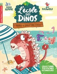 L'ECOLE DES DINOS T2 - ANKY A PEUR DE L'EAU / CASTOR POCHE