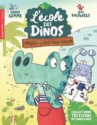 L'ECOLE DES DINOS T6 - PHOBO A MAL AUX DENTS / CASTOR POCHE