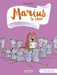MARIUS LE CHAT T5 UN CONTE POUR LES SOURIS / PREMIERES LECTU / CASTE