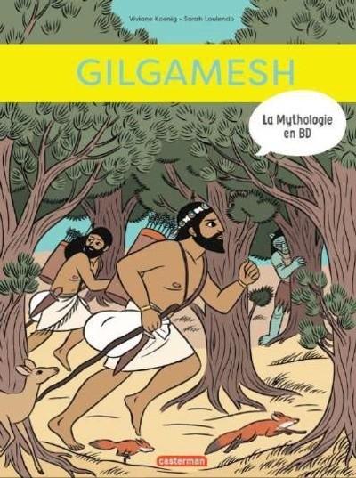 LA MYTHOLOGIE EN BD - T13 - GILGAMESH / TOUT EN BD / CASTERMAN