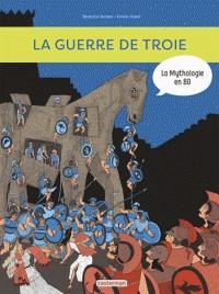 LA MYTHOLOGIE EN BD T9  LA GUERRE DE TROIE ET L'ILIADE / TOUT EN BD/C