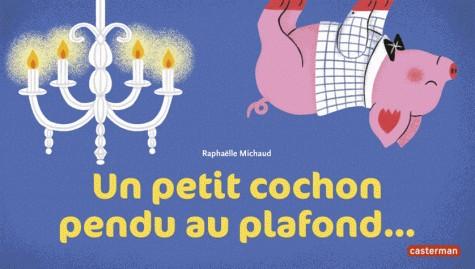UN PETIT COCHON PENDU AU PLAFOND/ A LA QUEUE LEU LEU/ CASTERMAN
