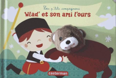 LES PETITS COMPAGNONS - WLAD ET SON AMI L'OURS / LIVRES MARIONNE / CA