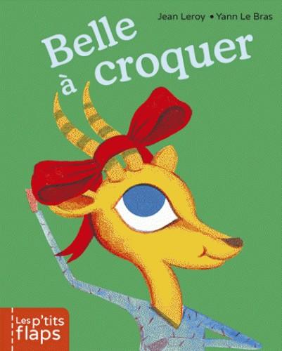 BELLE A CROQUER /  P'TIT FLAP T7/LIVRES + / CASTERMAN