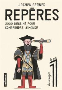 REPERES 2000 DESSINS POUR COMPRENDRE LE MONDE / CASTERMAN