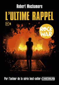 ROCK WAR T4 - L'ULTIME RAPPEL / ROMANS GRAND FO / CASTERMAN