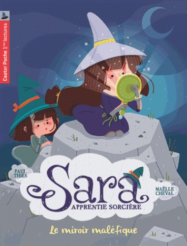 SARA APPRENTIE SORCIERE T6 - LE MIROIR MALEFIQUE / CASTOR POCHE BE /