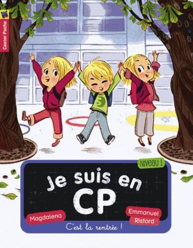 C'EST LA RENTREE/JE SUIS AU CP T1/PREMIERES LECTU/CASTOR POCHE