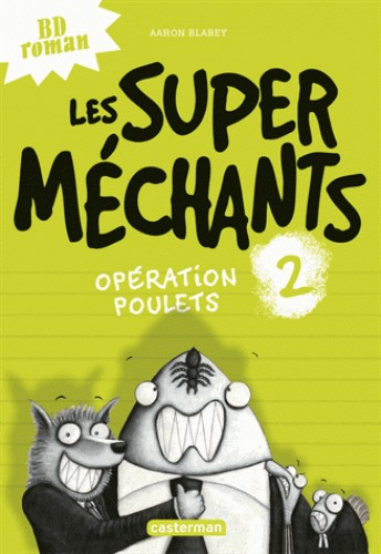 LES SUPER MECHANTS T2 OPERATION POULETS / BD ROMANS / CASTERMAN