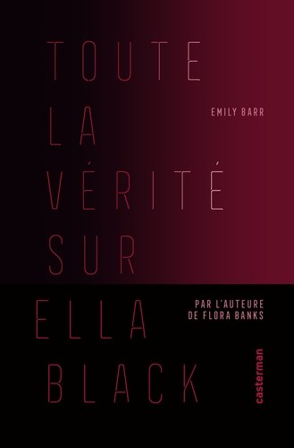 TOUTE LA VERITE SUR ELLA BLACK / ROMANS GRAND FO / CASTERMAN