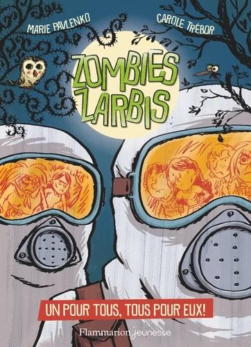 ZOMBIES ZARBIS - T03 - UN POUR TOUS, TOUS POUR EUX ! / ROM8-10/FLAM
