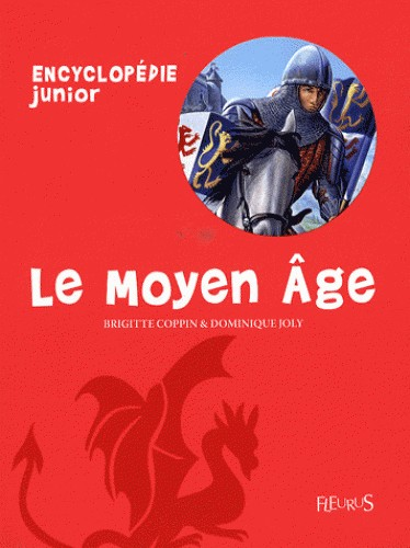MOYEN AGE/ENCYCLO JUNIOR/FLEURUS
