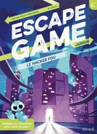 LE HACKER FOU / ESCAPE GAME JUN / FLEURUS