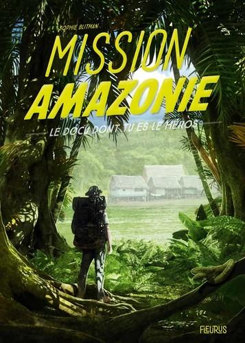 MISSION AMAZONIE / DOCU DONT TU ES / FLEURUS