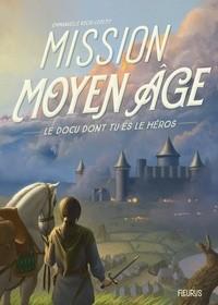 MISSION MOYEN AGE / DOCU DONT TU ES / FLEURUS