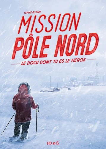 MISSION POLE NORD / DOCU DONT TU ES / FLEURUS
