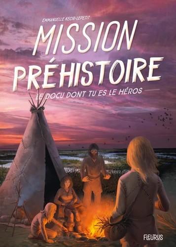 MISSION PREHISTOIRE / DOCU DONT TU ES / FLEURUS