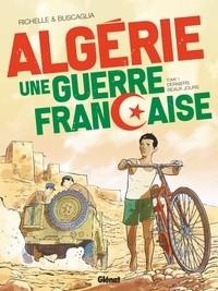 ALGERIE, UNE GUERRE FRANCAISE - T1 - DERNIERS BEAUX JOURS /GRAFICA