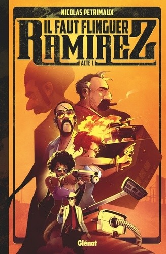 IL FAUT FLINGUER RAMIREZ - TOME 01 / GLENAT