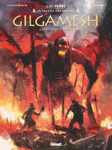 GILGAMESH - TOME 02 - LA FUREUR D'ISHTAR / LA SAGESSE DES / GLENAT