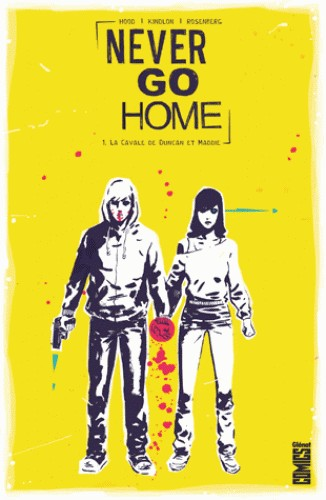 NEVER GO HOME - TOME 01 / COMICS / GLENAT COMICS