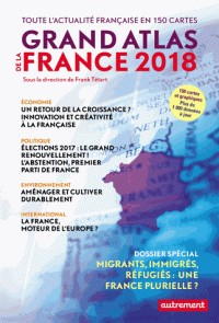 GRAND ATLAS DE LA FRANCE 2018 / ATLAS MONDE / AUTREMENT