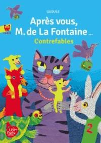APRES VOUS, M. DE LA FONTAINE/ LIVRE DE POCHE / POCHE JEUNESSE
