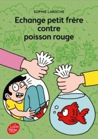 ECHANGE PETIT FRERE CONTRE POISSON ROUGE / LIVRE DE POCHE / POCHE JEU