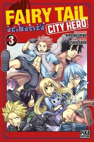FAIRY TAIL - CITY HERO T03 / PIKA SHONEN / PIKA
