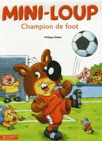MINI-LOUP CHAMPION DE FOOT/MINI LOUP/HACHETTE
