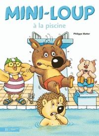 MINI-LOUP A LA PISCINE/MINI LOUP/HACHETTE