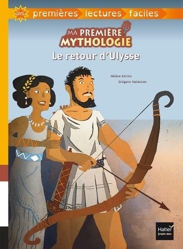 MA PREMIERE MYTHOLOGIE  T02  LE RETOUR D'ULYSSE ADAPTE / HATIER