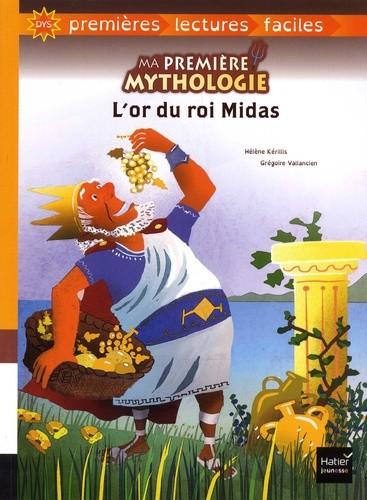 MA PREMIERE MYTHOLOGIE - T03 - L'OR DU ROI MIDAS ADAPTE / HATIER