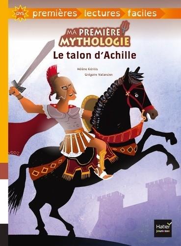 MA PREMIERE MYTHOLOGIE - T04 - LE TALON D'ACHILLE ADAPTE / HATIER