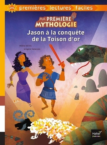 MA PREMIERE MYTHOLOGIE - T05 - JASON A LA CONQUETE DE LA TOISON D'OR