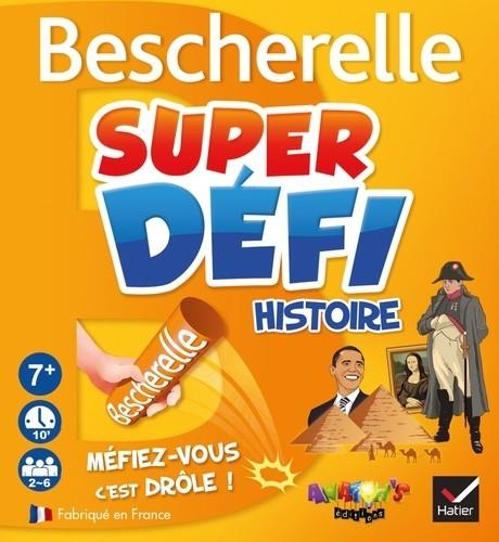 SUPER DEFI HISTOIRE / BESCHERELLE JEU / HATIER GD PUBLI