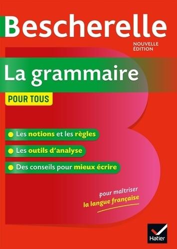 BESCHERELLE LA GRAMMAIRE POUR TOUS /HATIER