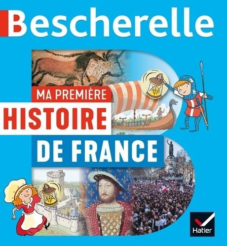 MA PREMIERE HISTOIRE DE FRANCE / BESCHERELLE JEU / HATIER